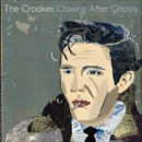 Chasing After Ghosts - The Crookes